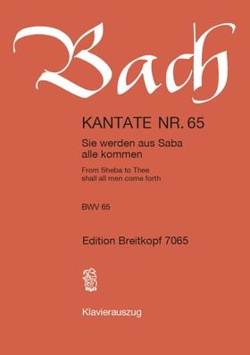 J. S. Bach - KANTATE NR.65 - SIE WERDEN AUS SABA ALLE KOMMEN BWV 65. KLAVEIRAUSZUG