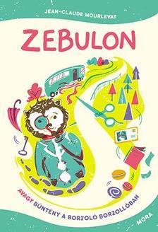 Jean-Claude Mourlevat - Zebulon, avagy bűntény a Borzoló Borzollóban