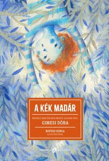 Gimesi Dóra, Maurice Maeterlinck - A kék madár