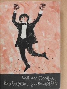 William Cooper - Professzor az uborkafán [antikvár]