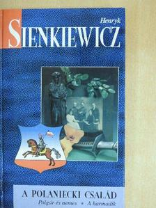 Henryk Sienkiewicz - A Polaniecki család/Polgár és nemes/A harmadik [antikvár]