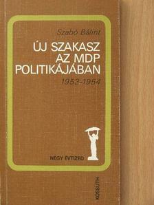 Szabó Bálint - Új szakasz az MDP politikájában [antikvár]