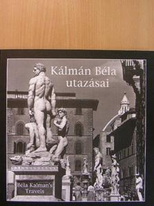 Kálmán Béla - Kálmán Béla utazásai [antikvár]