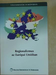 Horváth Gyula - Regionalizmus az Európai Unióban [antikvár]