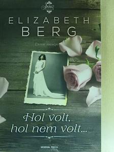 Elizabeth Berg - Hol volt, hol nem volt... [antikvár]