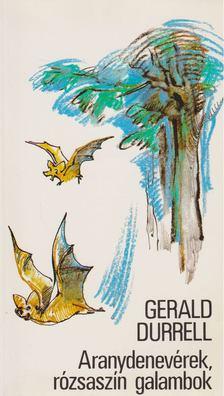 Gerald Durrell - Aranydenevérek, rózsaszín galambok [antikvár]