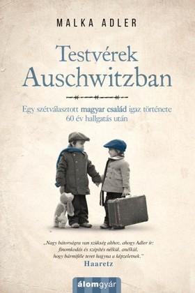 Malka Adler - Testvérek Auschwitzban [eKönyv: epub, mobi]
