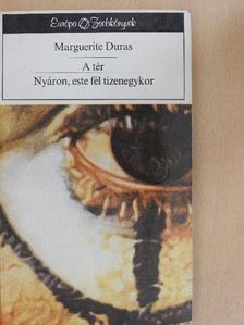 Marguerite Duras - A tér/Nyáron, este fél tizenegykor [antikvár]