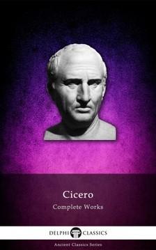 Ciceró - Delphi Complete Works of Cicero (Illustrated) [eKönyv: epub, mobi]