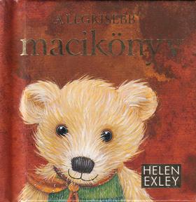 Helen Exley - A LEGKISEBB MACIKÖNYV - HELEN EXLEY AJÁNDÉKKÖNYVEK -