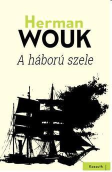 Herman Wouk - A HÁBORÚ SZELE