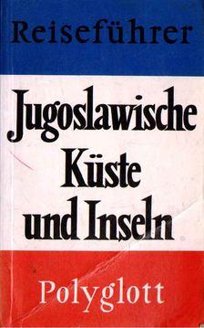 Dr. Horst J. Becker - Jugoslawische Küste und Inseln [antikvár]
