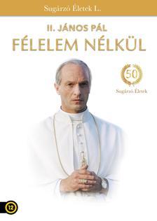 Jeff Bleckner - II. János Pál - Félelem nélkül