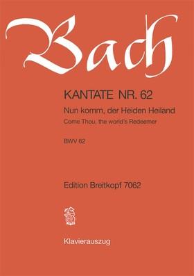 J. S. Bach - KANTATE NR.62 - NUN KOMM, DER HEIDEN HEILAND BWV 62, KLAVEIRAUSZUG