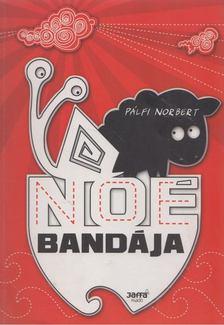 Pálfi Norbert - Noé bandája [antikvár]
