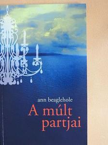 Ann Beaglehole - A múlt partjai [antikvár]