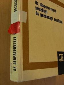 Boldizsár Béla - Az alapszervezet pénzügyi és gazdasági munkája [antikvár]