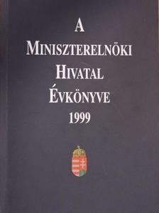A Miniszterelnöki Hivatal Évkönyve 1999 [antikvár]
