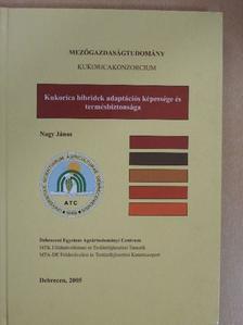 Barnabás Beáta - Kukorica hibridek adaptációs képessége és termésbiztonsága [antikvár]