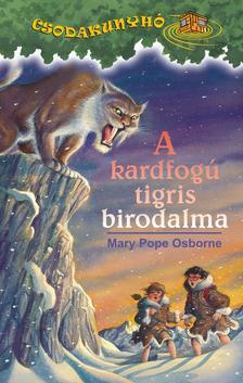 Mary Pope Osborne - A KARDFOGÚ TIGRIS BIRODALMA - CSODAKUNYHÓ 7.