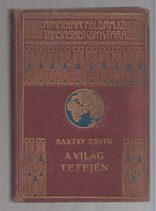 Baktay Ervin - A világ tetején II. [antikvár]