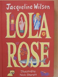 Jacqueline Wilson - Lola Rose [antikvár]