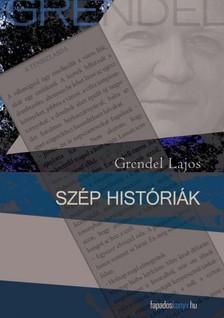Grendel Lajos - Szép históriák   [eKönyv: epub, mobi]