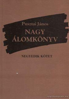 Pusztai János - Nagy álomkönyv IV. kötet (aláírt) [antikvár]