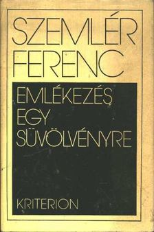 Szemlér Ferenc - Emlékezés egy süvölvényre [antikvár]
