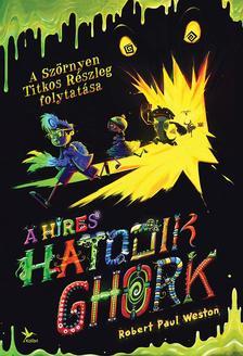 Robert Paul Weston - A híres hatodik Ghork - Szörnyen Titkos Részleg 2.