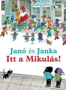 Annie M.G. Schmidt - Fiep Westendorp - Janó és Janka - Itt a Mikulás!