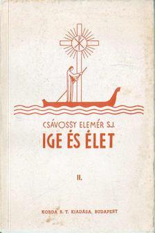 Csávossy Elemér - Ige és élet II. [antikvár]