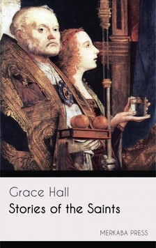 Hall Grace - Stories of the Saints [eKönyv: epub, mobi]