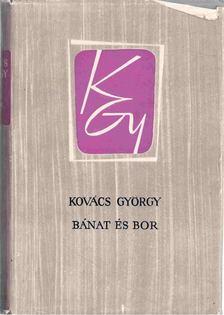 Kovács György - Bánat és bor [antikvár]