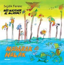 Sajdik Ferenc - Madarak és halak - ÜKH 2018