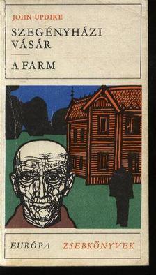 John Updike - Szegényházi vásár / A farm [antikvár]