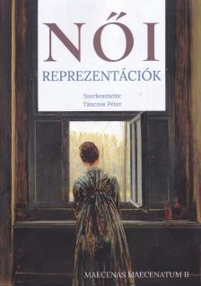 Tánczos Péter (szerk.) - Női reprezentációk