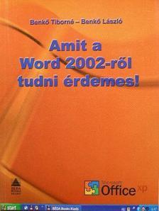 Benkő László - Amit a Word 2002-ről tudni érdemes! [antikvár]