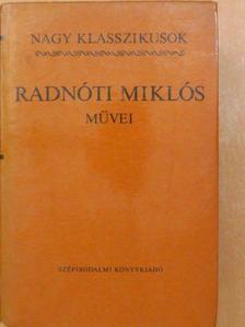 Radnóti Miklós - Radnóti Miklós művei [antikvár]