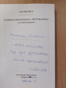 """Vilcsek Béla - Az irodalomtudomány """"provokációja"""" (dedikált példány) [antikvár]"""