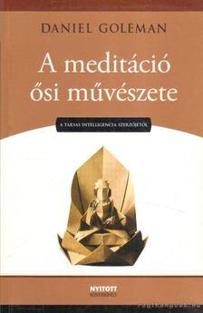 Daniel Goleman - A meditáció ősi művészete [antikvár]