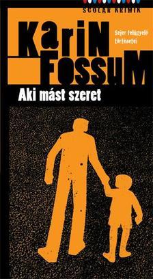 Karin Fossum - Aki mást szeret