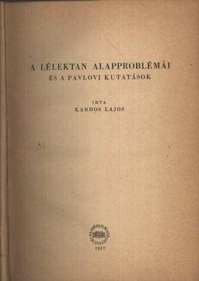 KARDOS LAJOS - A lélektan alapproblémái és a pavlovi kutatások [antikvár]