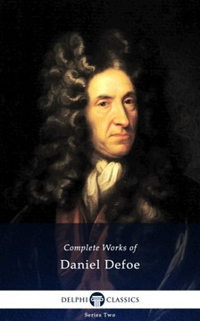 Daniel Defoe - Delphi Complete Works of Daniel Defoe (Illustrated) [eKönyv: epub, mobi]