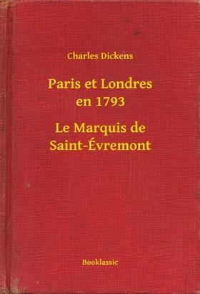 Charles Dickens - Paris et Londres en 1793 - Le Marquis de Saint-Évremont