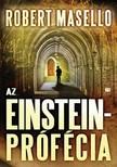 Robert Masello - Az Einstein-prófécia [eKönyv: epub, mobi]