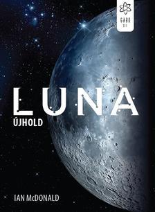 Ian McDonald - Luna - Újhold