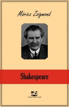 MÓRICZ ZSIGMOND - Shakespeare [eKönyv: epub, mobi]
