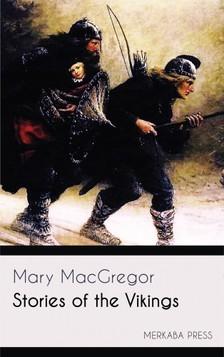 MacGregor Mary - Stories of the Vikings [eKönyv: epub, mobi]