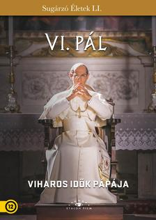 Fabrizio Costa - VI. Pál - Viharos idők pápája